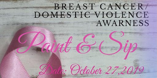 Breast Cancer/ Domestic Violence Awareness Paint and Sip