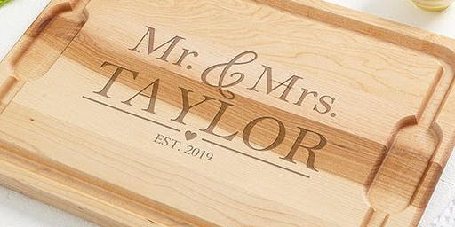 Custom Engraved Cutting Board Class