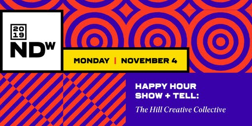 Happy Hour Show + Tell @ The Hill Creative Collective