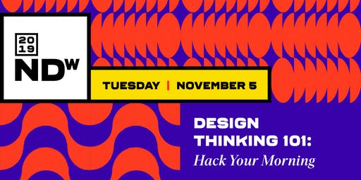 Design Thinking 101: Hack Your Morning