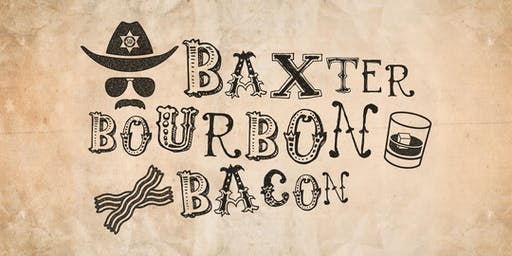 BAXTER, BOURBON & BACON