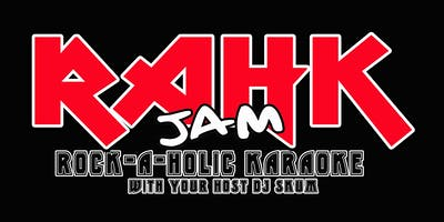 RAHK JAM - ROCK*A*HOLIC KARAOKE HOSTED BY DJ SKUM