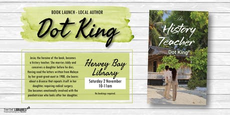 Book Launch with local author Dot King - Hervey Bay Library tickets