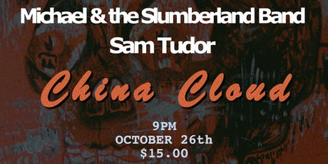 Sam Tudor, Michael & the Slumberland Band @ the China Cloud tickets