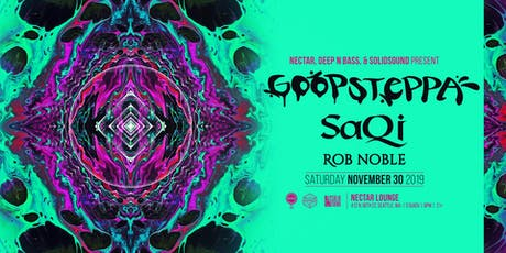 GOOPSTEPPA with SaQi and Rob Noble tickets