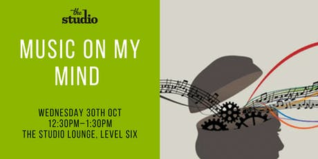 Speaker Series @ The Studio: Music on my Mind tickets
