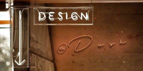 Design At Dusk: 22 tickets
