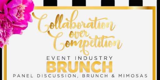 Collaboration over Competition Event Industry Brunch