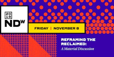 Reframing the Reclaimed: A Material Discussion