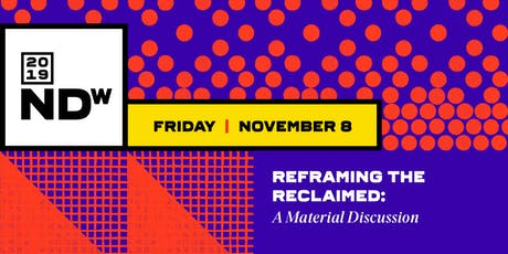 Reframing the Reclaimed: A Material Discussion tickets