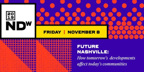 Future Nashville: How tomorrow's developments affect today's communities tickets