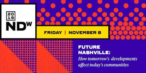 Future Nashville: How tomorrow's developments affect today's communities