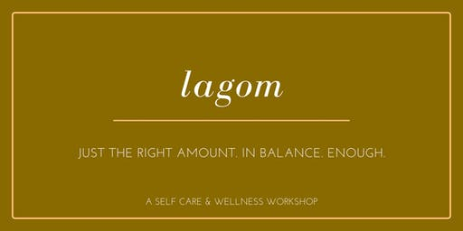 LAGOM: A Self Care & Wellness Workshop