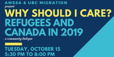 Why Should I Care? Refugees and Canada in 2019 - A Community Dialogue tickets