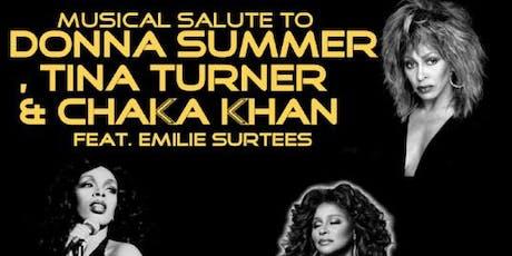 Musical Salute to Donna Summer, Tina Turner & Chaka Khan tickets