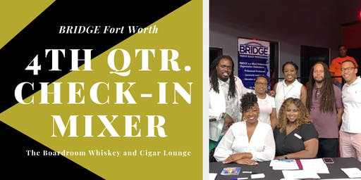 BRIDGE 4th Quarter Check-In Mixer