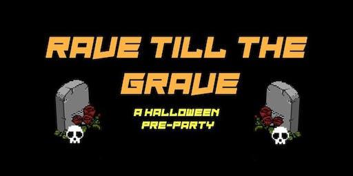 Rave Till The Grave