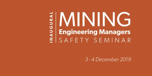 Mining Engineering Managers Safety Seminar