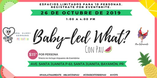 Baby-led What? en la oficina de Dra. Glory Serrano