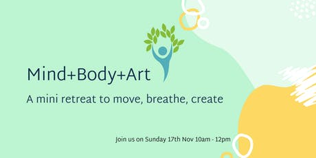 Mind+Body+Art -A Mini Wellness Retreat tickets