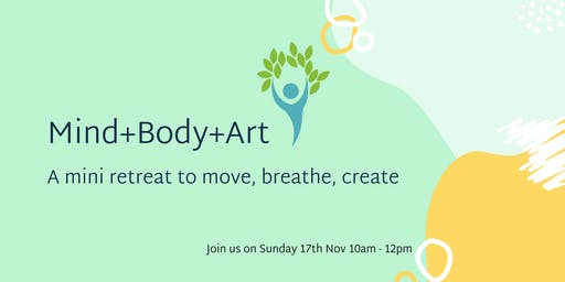 Mind+Body+Art -A Mini Wellness Retreat