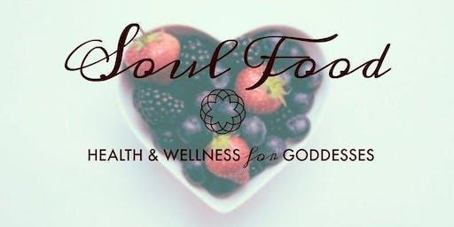 Soul Food:  Health & Wellness for Goddesses