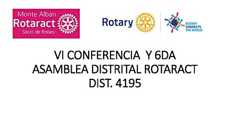 VI CONFERENCIA  Y 2DA ASAMBLEA DISTRITAL ROTARACT  DIST. 4195 tickets