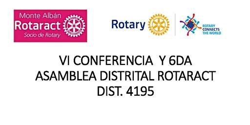 VI CONFERENCIA  Y 2DA ASAMBLEA DISTRITAL ROTARACT  DIST. 4195
