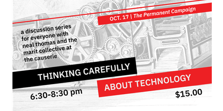 The Permanent Campaign (Thinking Carefully About Technology #2) tickets