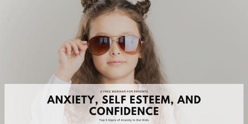 Anxiety, Self Esteem, and Confidence Webinar