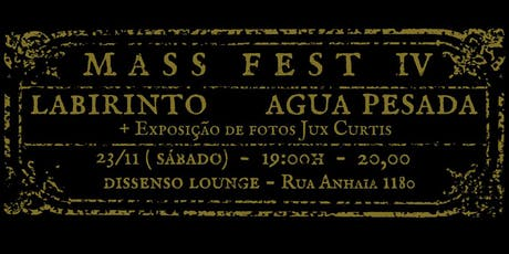 MASS FEST IV • Labirinto + ÁguaPesada @ Dissenso Lounge ingressos