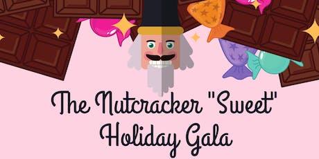 NUTCRACKER SWEET HOLIDAY GALA tickets