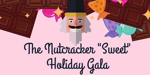 NUTCRACKER SWEET HOLIDAY GALA