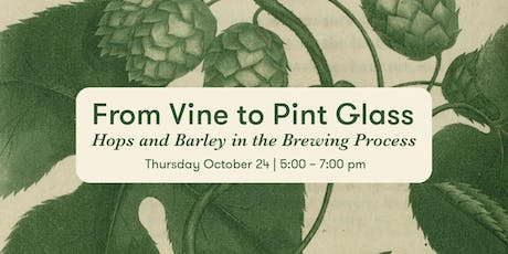 From Vine to Pint Glass: Hops and Barley in the Brewing Process tickets