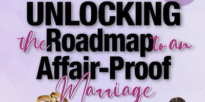 Unlocking the Roadmap to an Affair Proof Marriage