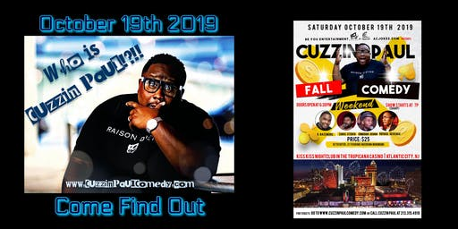 Cuzzin Paul Fall Comedy Weekend & After-Party ($25)