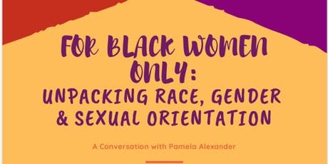 For Black Women Only: Unpacking Race, Gender, And Sexual Orientation tickets