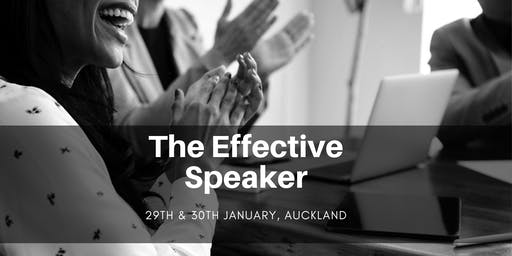 The Effective Speaker - Auckland 29th & 30th January