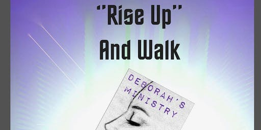 """Rise UP"" and Walk"