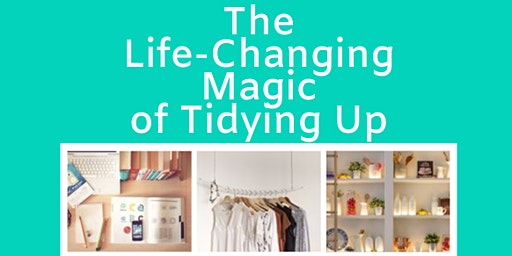 The KonMari Method: The Life-Changing Magic of Tidying Up