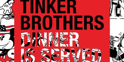 Dinner Is Served - A Tinker Brothers Exhibition