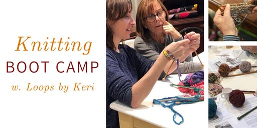 Knitting Boot Camp w. Loops by Keri @ Nest on Main-Sat. 11/9