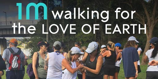 1M walking for the Love of Earth, in memory of Tara Hunt