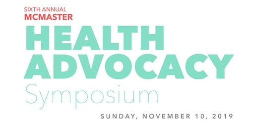 6th Annual McMaster Health Advocacy Symposium