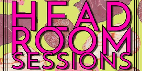 HEAD ROOM SESSIONS NO. 38 w/ The Whimsy of Things & Substitute Creature tickets