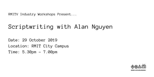 Scriptwriting with Alan Nguyen