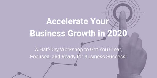 Accelerate Your Business GROWTH in 2020