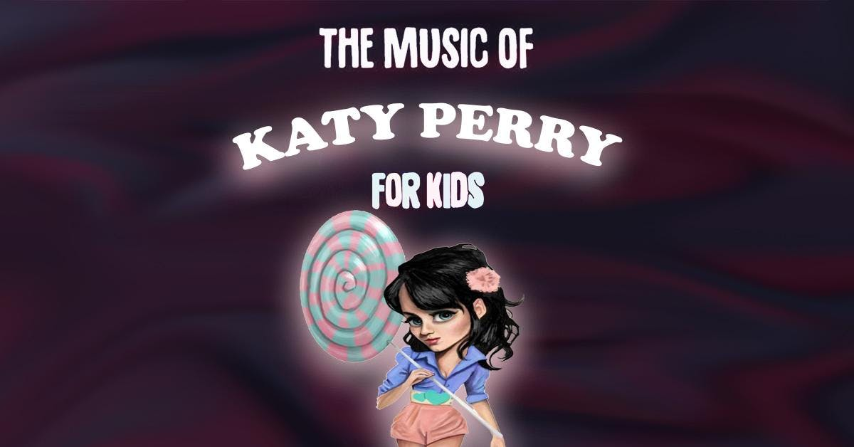 The Music of Katy Perry: For Kids