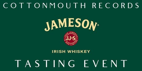 Cottonmouth Records - Jameson Whisky Tasting tickets