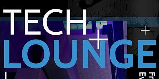 Tech Lounge: Friday Evening Tech Social